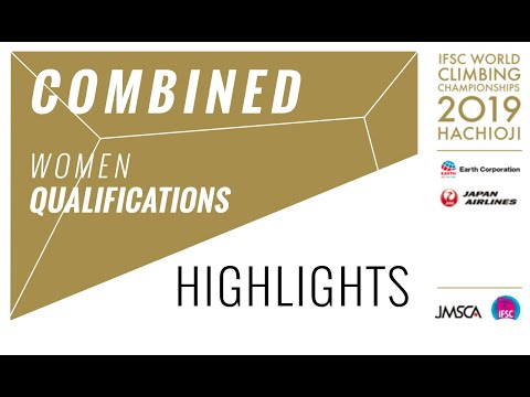 IFSC Climbing World Championships - Hachioji 2019 - Women's Combined Qualification Highlights