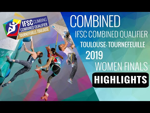 IFSC Combined Qualifier Toulouse 2019 - Women Finals - Highlights