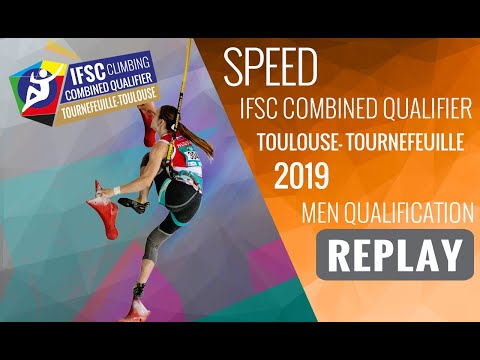 IFSC Combined Qualifier Toulouse 2019 - Men Qualifications - SPEED